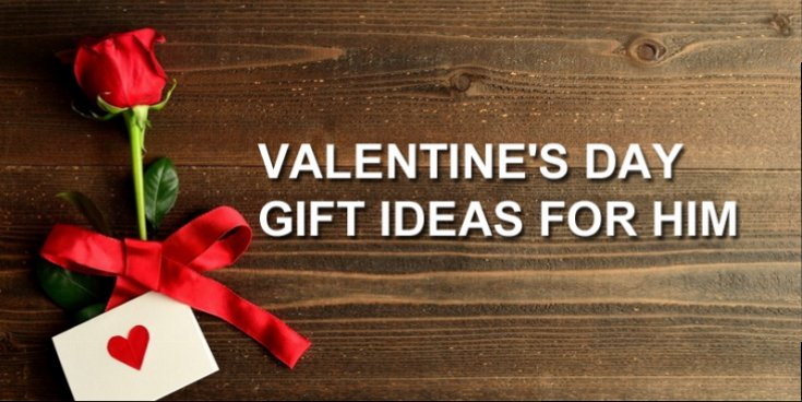 Best Valentine's Day Gift Ideas for HIM