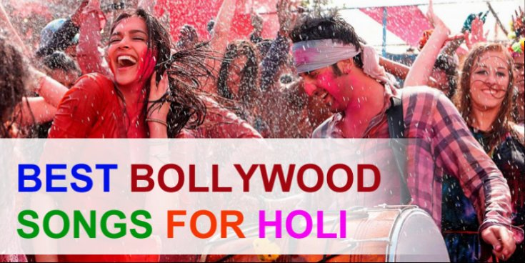 Best Bollywood Songs for HOLI