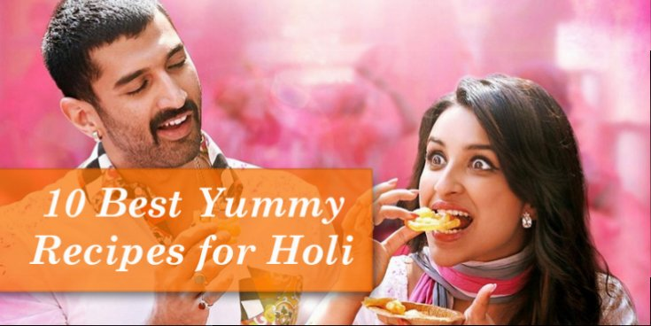 10 YUMMY FOODS FOR HOLI
