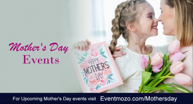 Upcoming Mother's Day events in Bay Area 2019